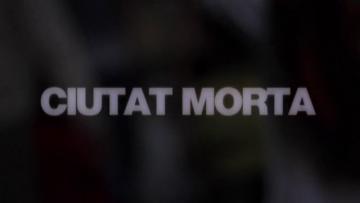 Ciutat Morta teaser 2013