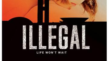 ILLEGAL. Life won't wait